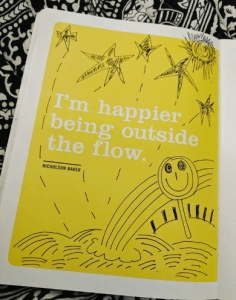 quote reads i am happier outside the flow and is in a journal with drawings of happy faces and black outlined rainbows to demonstrate the idea of being happy with your own freelance idea rather than criticize the ideas of others