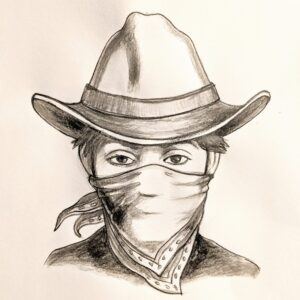 A sketched cowboy with a neckerchief over their face is wearing a cowboy hat and staring dead ahead