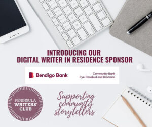 A social media graphic for Peninsular Writers Club with the words 'Introducing our digial writer in residence: Bendigo Bank' in maroon lettering. The background is a white/neutral coloured photo of a desk from above showing a keyboard, mouse pad and a note pad with a pen.