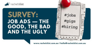 """A banner by Rachel's List which reads """"Suervey: Job Ads - the good, the bad and the ugly"""" with hashtags #jobs #gigs #hiring"""